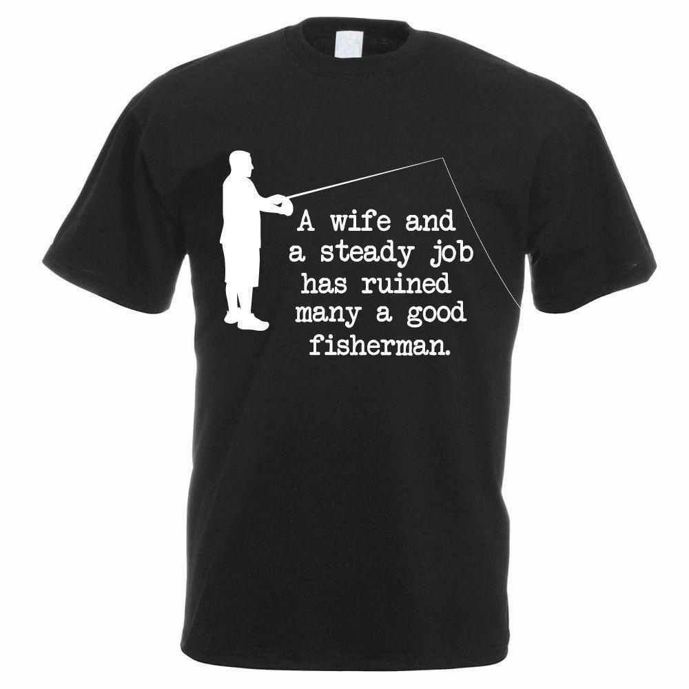 0f085c87b05f Funny Fishing T Shirt WIFE AND A STEADY JOB Fisherman / Angler / Mens Gift  Funny Printed T Shirts Cool Tee From Lijian15, $12.08| DHgate.Com