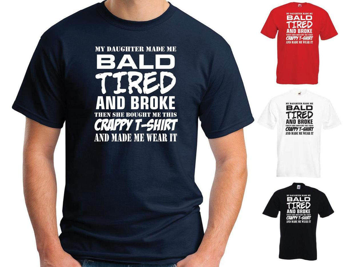 My Daughter Made Me Bald Mens Funny T Shirt Fathers Day/Christmas ...
