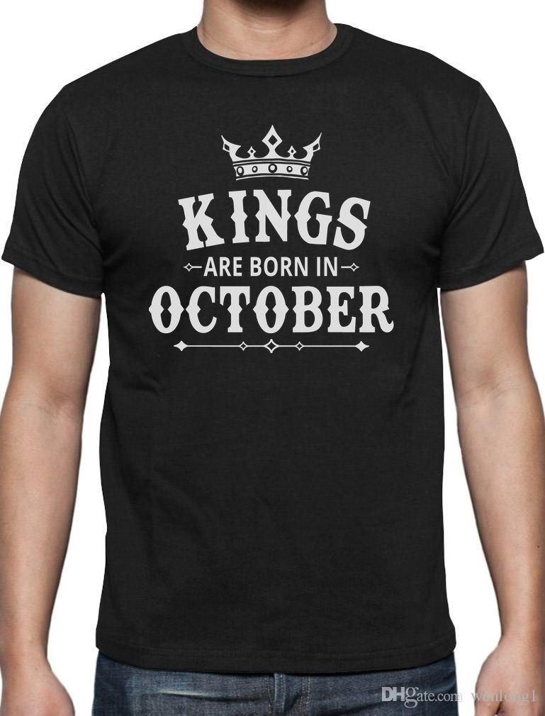 KINGS Are Born In October MenS Birthday Gift T Shirt Novelty Present Loose Black Men Shirts Homme Tees Print Round Neck Mens Dress Patriotic