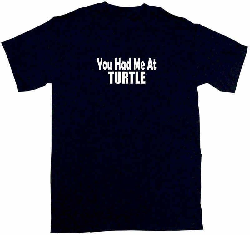 Screen Printing T Shirts You Had Me At Turtle Novelty Men Short O-Neck Tees