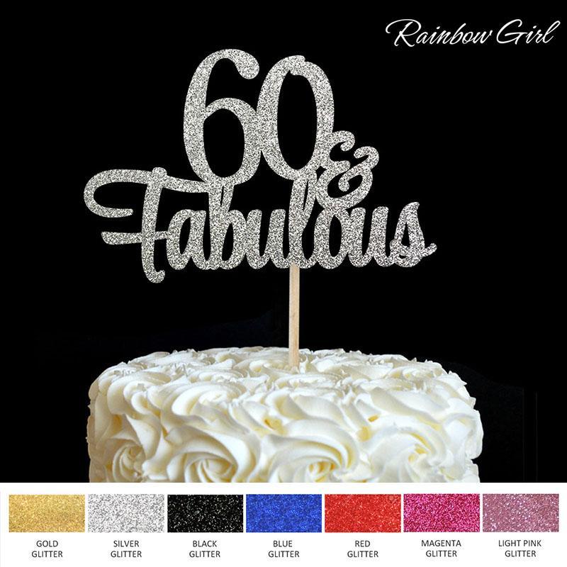 Compre 60 Fabuloso Bolo Topper 60th Birthday Party Decoracoes Muitos Cor Glitter Acessorio Aniversario Decoracao Suprimentos De Instrumenthome