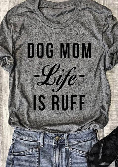 9300030921285 Women S Tee Dog Mom Life Is Ruff T Shirt Women Funny Graphic Tees Summer  Style Outfits Tshirt Tops Cool Fashion Clothes Drop Ship As T Shirt Online T  Shirts ...