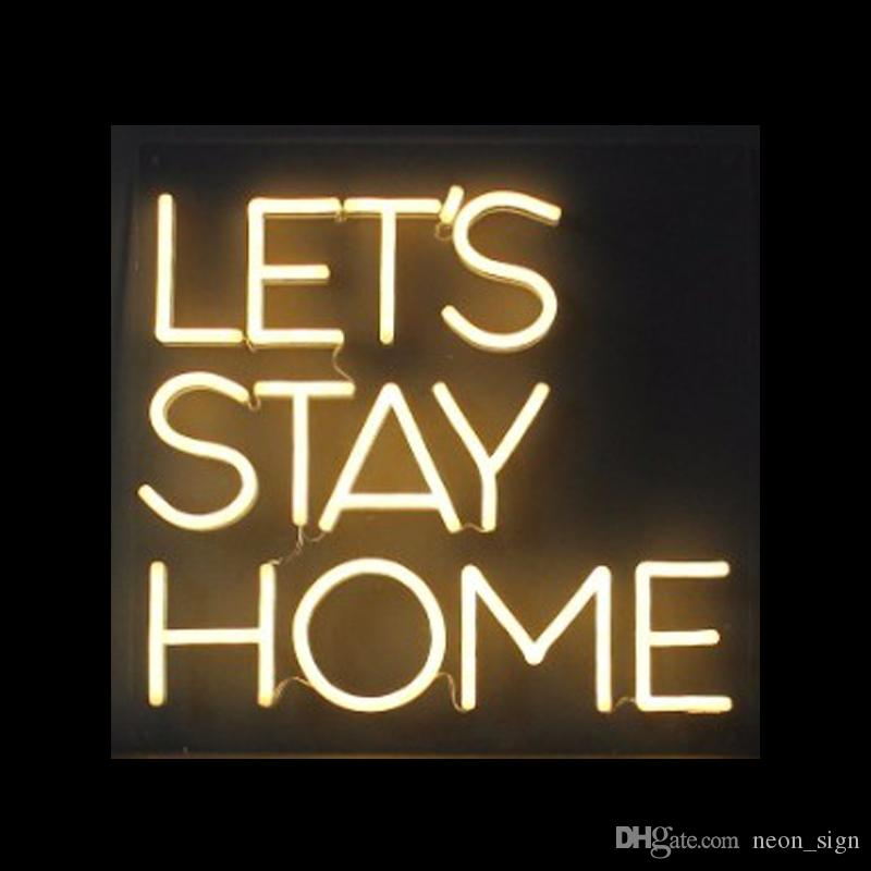 2019 Let'S Stay Home Neon Sign Handmade Real Glass Tube