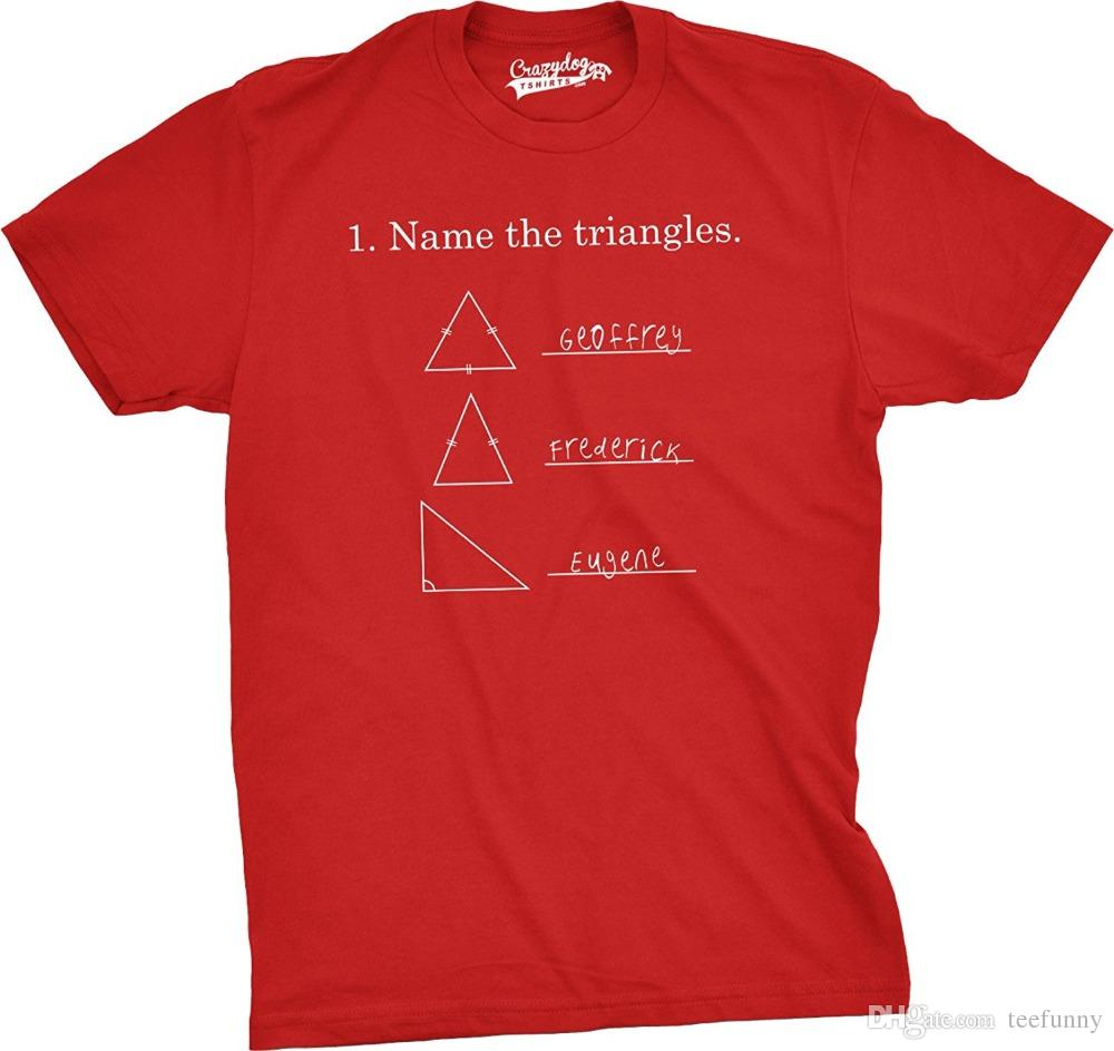 12be3ad9 Newest 2018 Mens Name The Triangles Funny Math T Shirts Sarcasm Novelty I  Love Math Tee For Guys New Brand Casual Clothing Funky T Shirt Design T  Shirt ...
