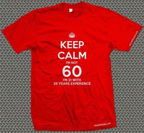 601eb763c Acquista Mantieni La Calma Non Ho 60 Anni Ho 21 Anni Di Esperienza T Shirt  1954 60 ° Compleanno Cool Casual Pride T Shirt Uomo Unisex Nuovo A $24.2  Dal ...