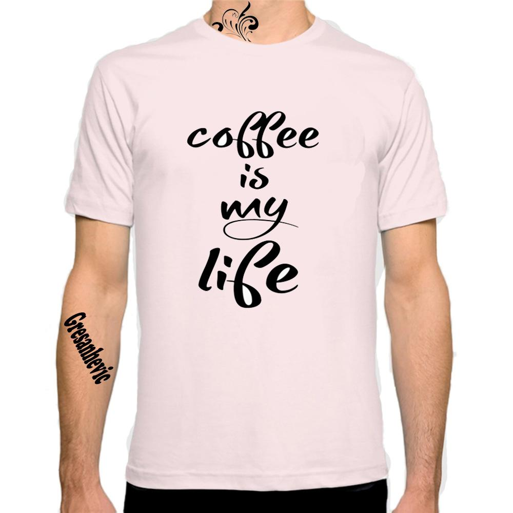 2018 New Coffee Is My Life Printing Fashion Men And Women T Shirts Cotton  Clothing Awesome T Shirt Design Shirt And Tshirt From Happyshop2017 024ffc84c4