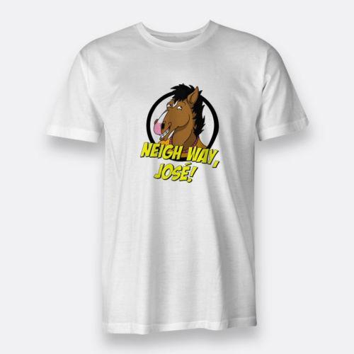 58428e65 BoJack Horseman Neigh way, Jose! White T-shirt Men's Tee Size S to XXXL