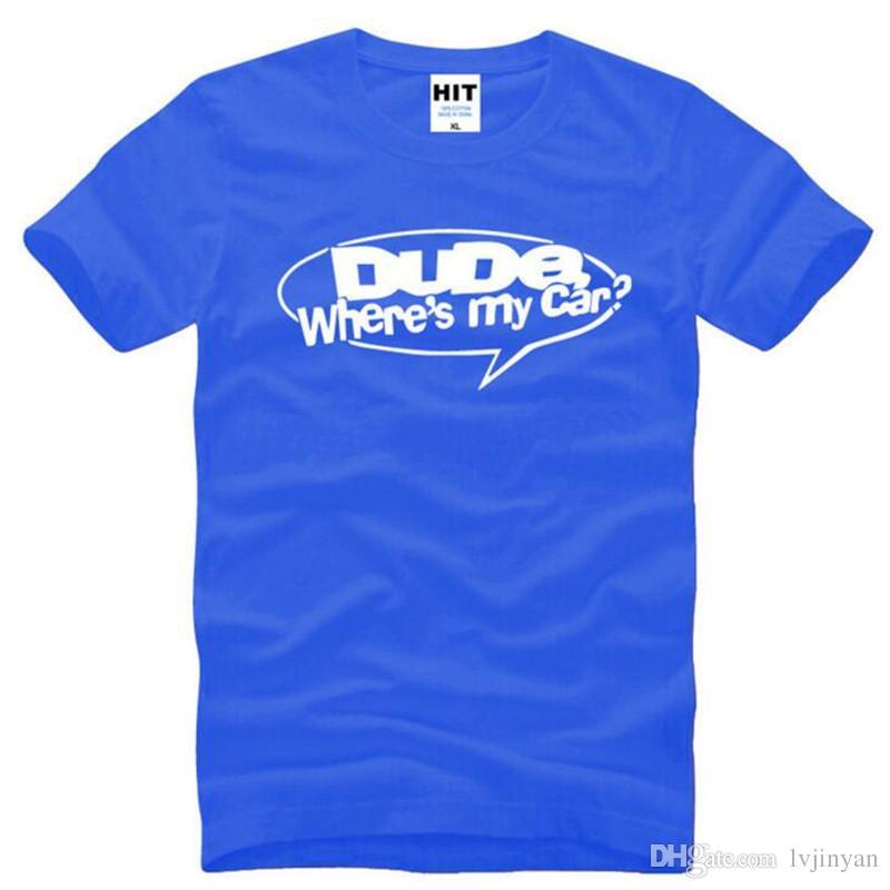 Dostum Nerede Benim Araba Komik Baskılı T Shirt Erkekler Yaz Tarzı kısa Kollu O-Boyun Pamuk erkek T-Shirt Moda Mens TShirt En Tee