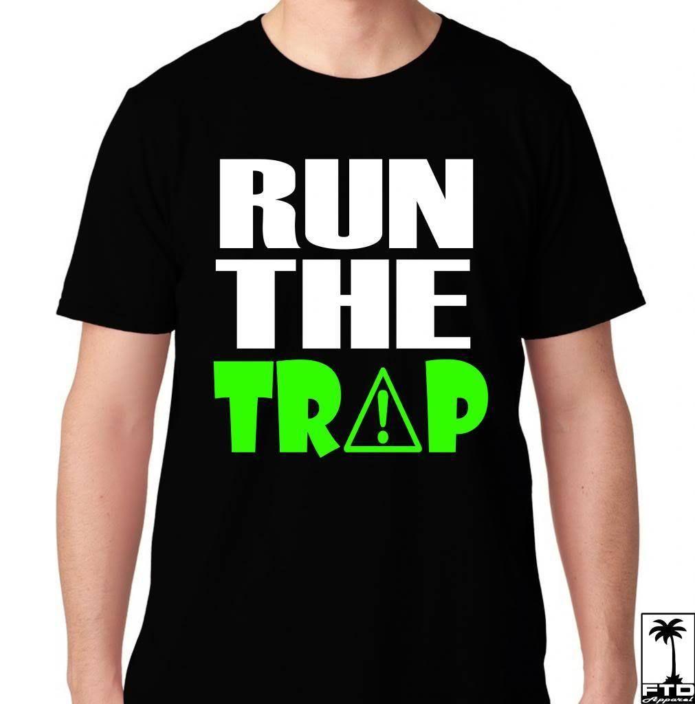 Run The Trap Music Dance House Electro Rave Party Club Edm Hardfest Edm T  Shirt Tee Shirt Men s Design Custom Short Sleeve Valentine s XXXL