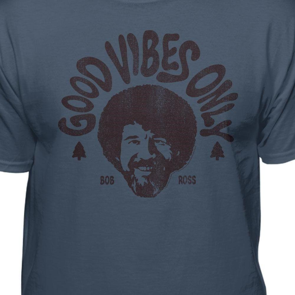 5a75ad80 Bob Ross Good Vibes Only Official T Shirt Funny Unisex Casual Gift Funny  Print Shirts White T Shirt Designs From Free_will_shirts, $12.96| DHgate.Com