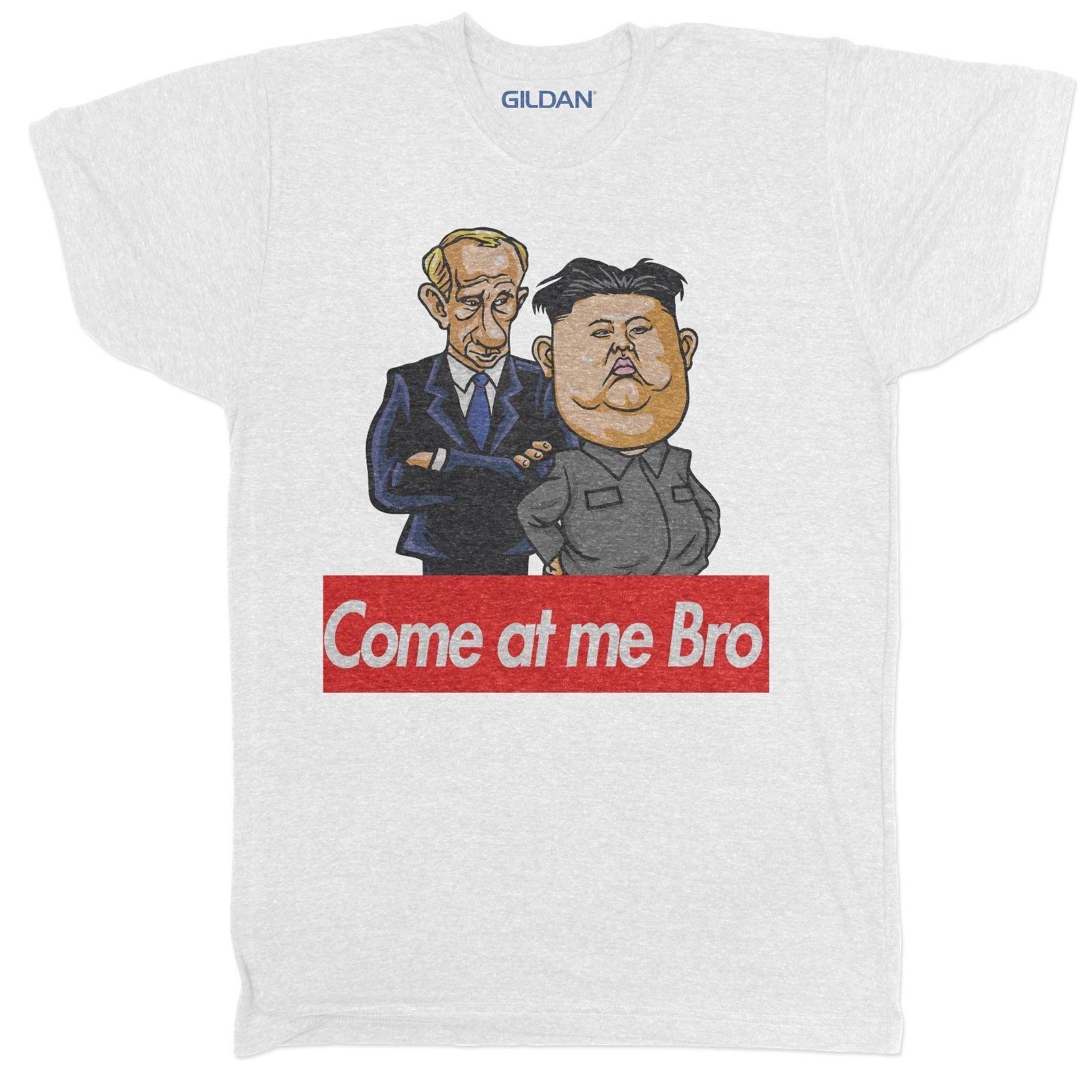 cd586ae64 VLADIMIR PUTIN KIM JONG UN COME AT ME PRESIDENT TRUMP MOVIE FILM Cotton Men T  Shirts Classical Comfortable Fabric Crazy T Shirts Designs Ridiculous T  Shirt ...