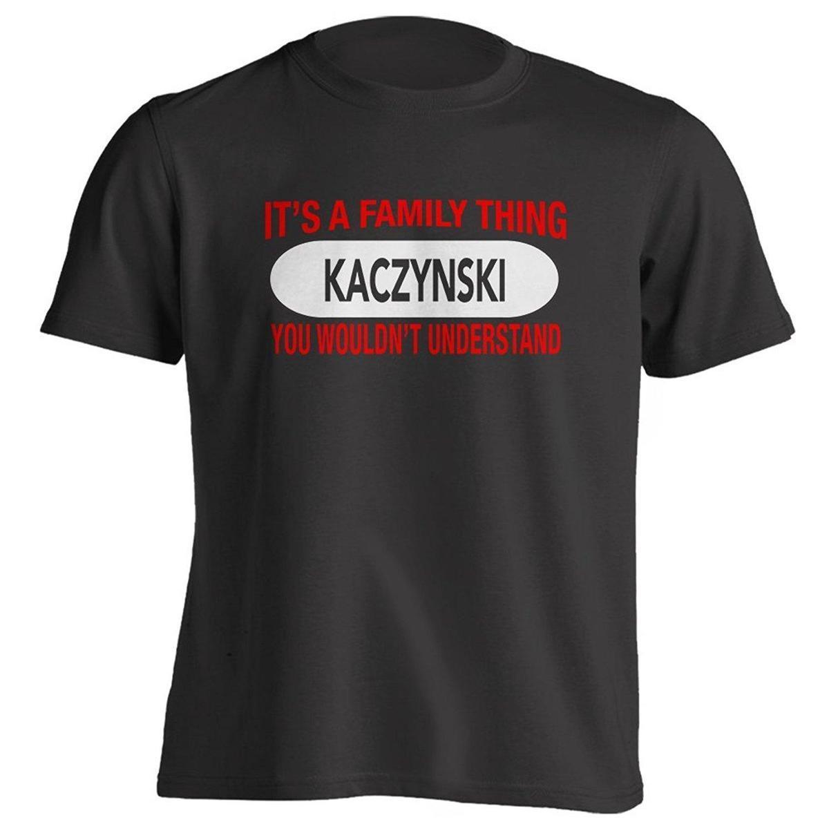 da2c0b7de3 It's a Kaczynski Family Thing - You Wouldn Understand - Family Reunion T- Shirt