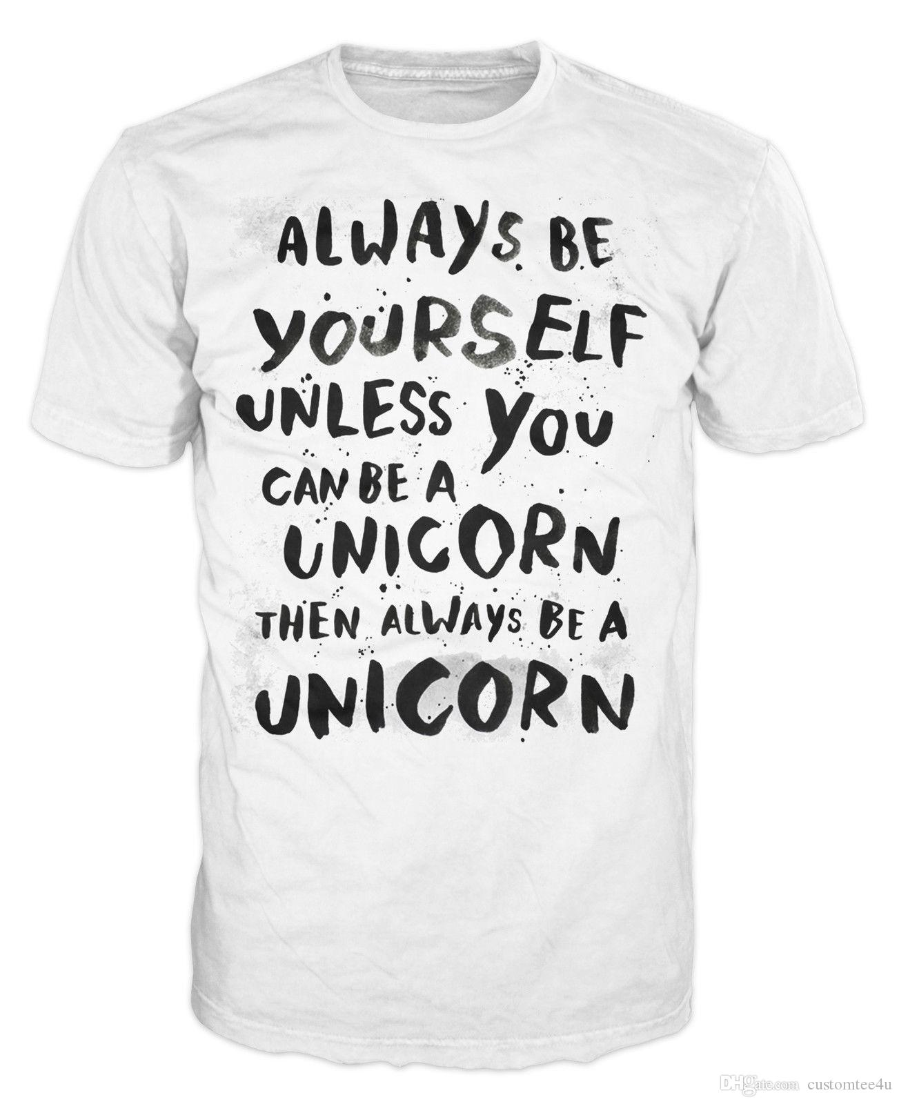 1d32cde4 Always Be Yourself Unless You Can Be A Unicorn Funny T-Shirt Tee ...
