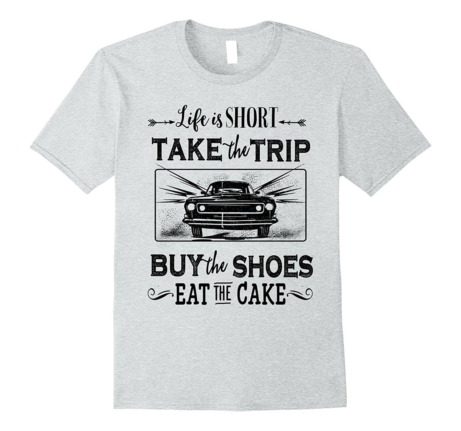 Life Is Short , Take The Trip Vintage Shirt Summer Casual Man T Shirt Good  Quality Top Tee White Style Breathable