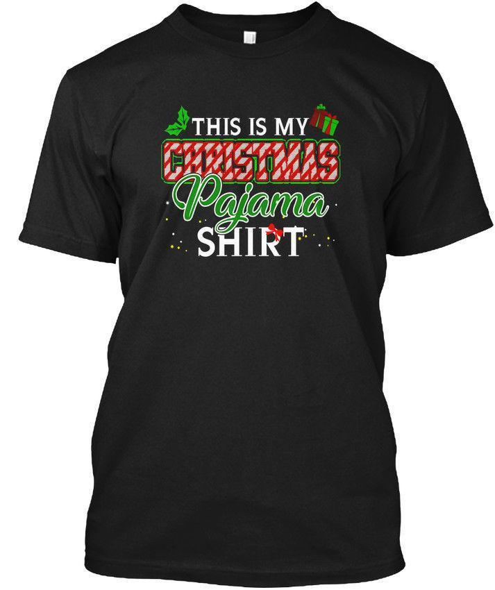e6381761ff This Is My Christmas Pajama Funny Merry Xmas Gift Popular Tagless Tee T  Shirt T Shirt S Tees Shirts From Amesion32