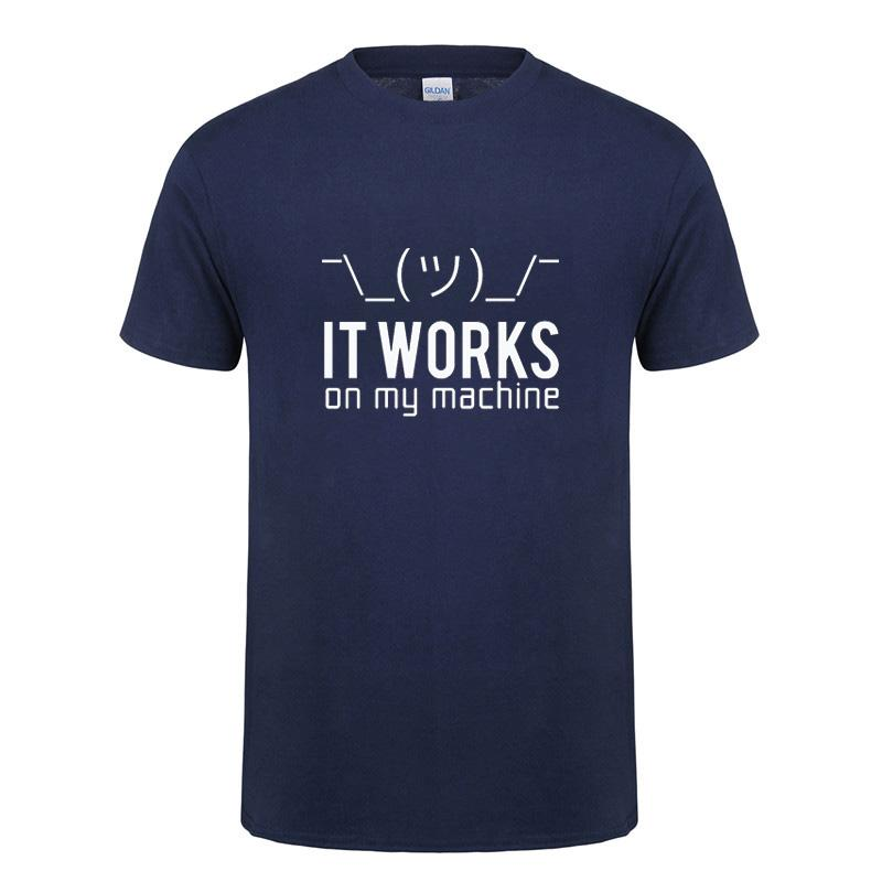 6dd771a4 Funny Birthday Gifts For Huaband Boyfriend Men It Works On My Machine Short  Sleeve Cotton Computer Programmer T Shirt T Shirt Tourist Shirt Fun Tee  From ...