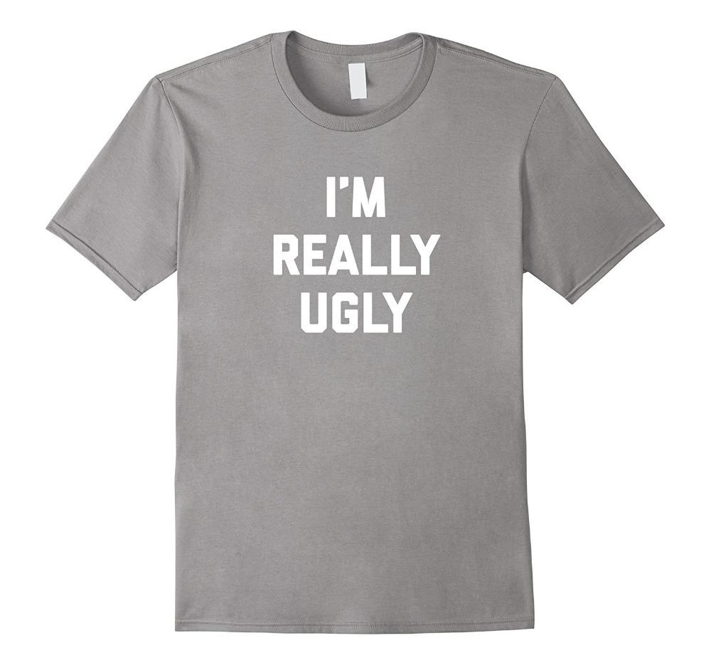 278b850914e Compre Camisetas Del Logotipo De La Manga Corta Que Soy Realmente Camisetas  Feas Del Cuello Redondo De La Manera Para Los Hombres A $11.17 Del  Cafepresshirt ...