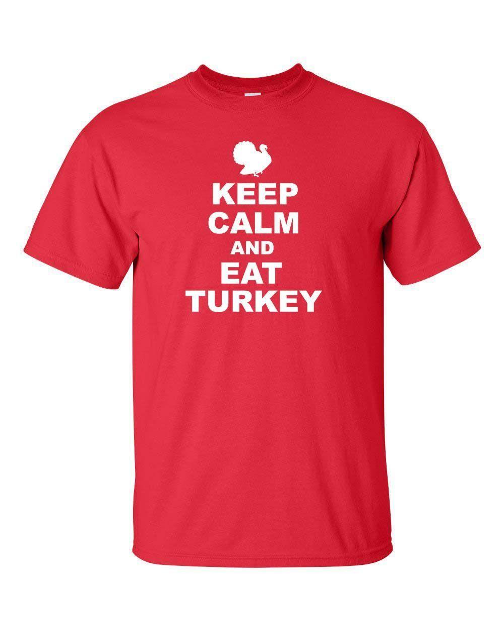 472d3f3ec94b0 Keep Calm And Eat Turkey Thanksgiving Holiday Dinner Funny Men'S Tee Shirt  Best T Shirt Sites T Shirt Shopping From Linnan0006, $14.67| DHgate.Com