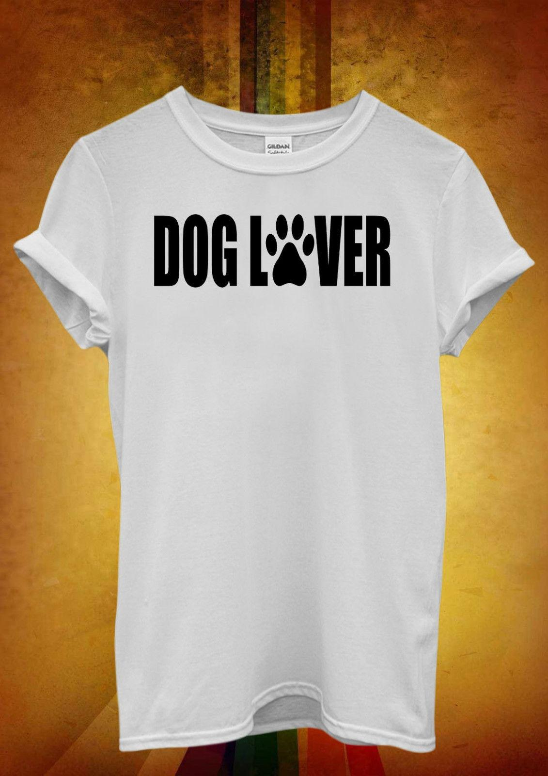 70a04bdcd5f Dog Lover Paw Cute Animal Funny Cool Men Women Unisex T Shirt Tank Top Vest  900 Print Fitness T Shirt Men Classic Casual T Shirt Interesting T Shirt  Designs ...
