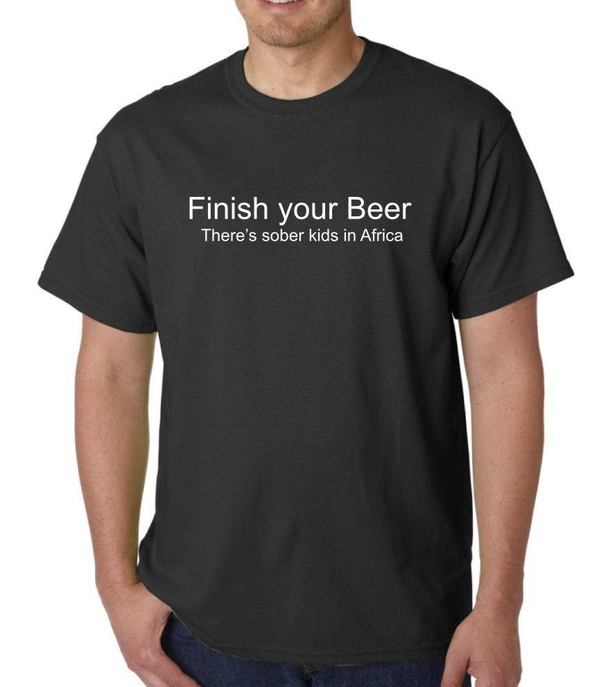 9d88e02f50 Finish Your Beer Theres Sober Kids Funny Slogan T Shirt Hoody Various  Colours Mens 2018 Fashion Brand T Shirt O Neck 100%cotton T Shirt Shirts  Design Online ...