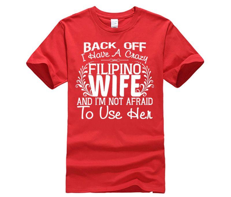 2354a102e56a1 tee shirt FILIPINO WIFE PHILIPPINES FLAG SLOGAN JOKE t shirt Movie Hip Tope  black for men shirts 100% cotton Short