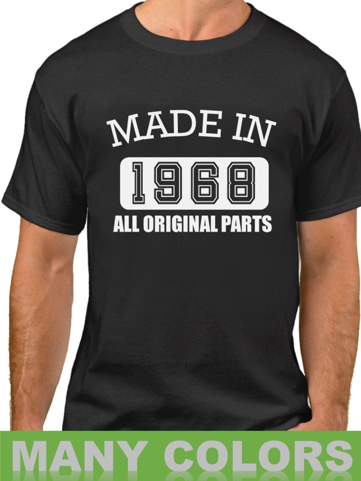 Details Zu Made In 1968 All Original Parts T Shirt 50 Years Of Being 50th Birthday Funny Unisex Tee Shirts Design Online From Stshirt