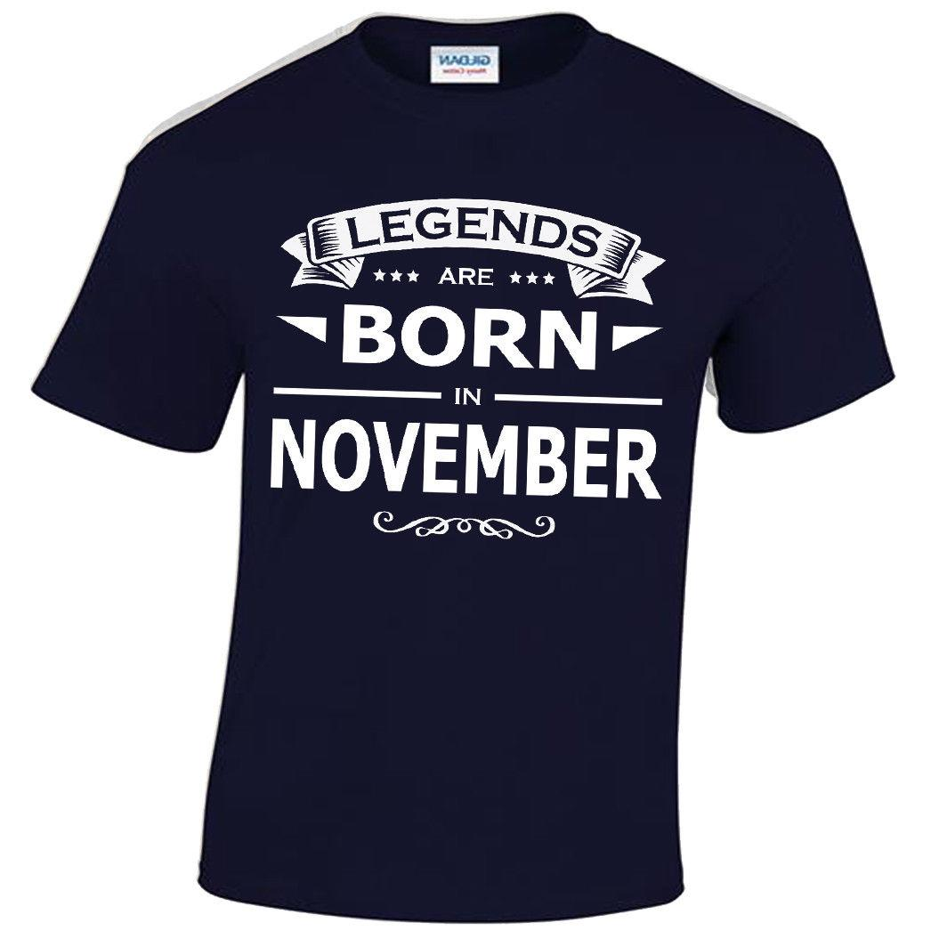 NOVEMBER Legends Are Born T SHIRT MENS FUNNY BIRTHDAY GIFT PRESENT MONTH IDEA Awesome Tshirt Designs 10 Shirts From Sonyoasis 1101