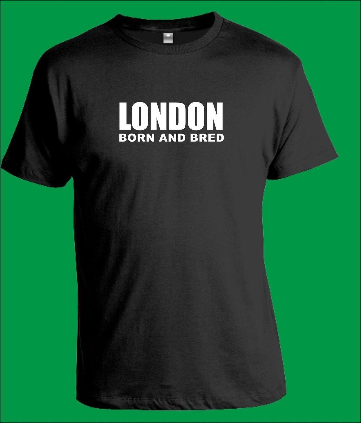 ec89b1eaf LONDON BORN AND BRED T Shirt Slogan Funny Gift Vintage Tee Shirts Family T  Shirts From Yuxin01, $13.8| DHgate.Com