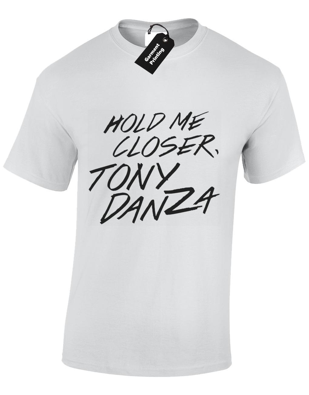 fa1e1d8a HOLD ME CLOSER TONY DANZA MENS T SHIRT FUNNY ELTON JOHN PRINTED DESIGN S  5XL Design Tee Shirts T Shirt Funny From Lijain90, $12.08| DHgate.Com