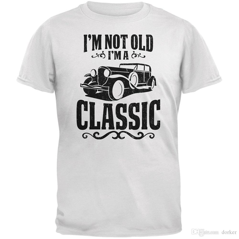 190d3157 China Style Fashion Rock I'm Not Old I'm A Classic White Adult T-Shirt  Short Sleeves Cotton Tops Shirts Men Casual T-shirt