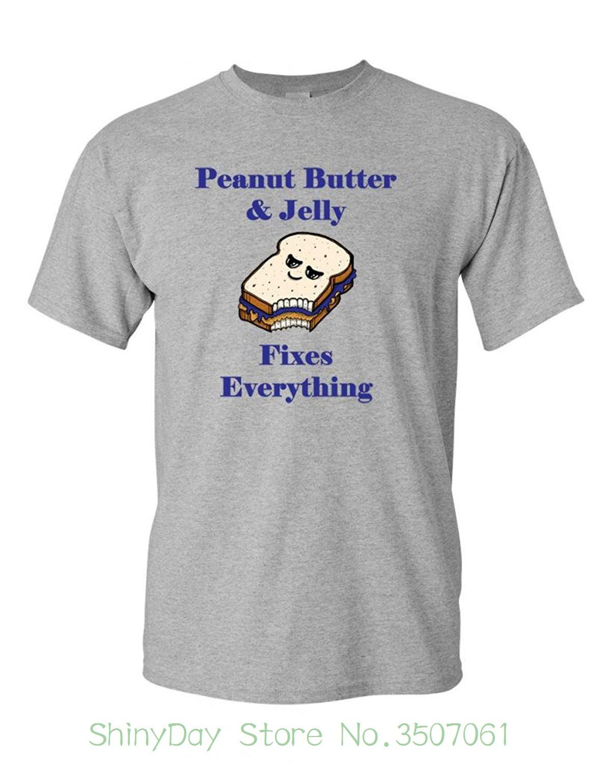 d32478b19 Summer Style Mens T Shirt Peanut Butter And Jelly Fixes Everything Adult Dt T  Shirts Tee Buy Funny T Shirts Online Tee Shirts Funny From Shinydaystore,  ...