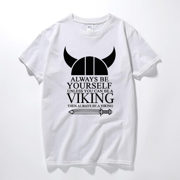 baf0f55626 Always Be Yourself Unless Viking Mens T Shirt Ragnar Valhalla Odin Funny T  Shirts Summer Top Camiseta Cotton Short Sleeve Tshirt Funniest T Shirts  Mens ...
