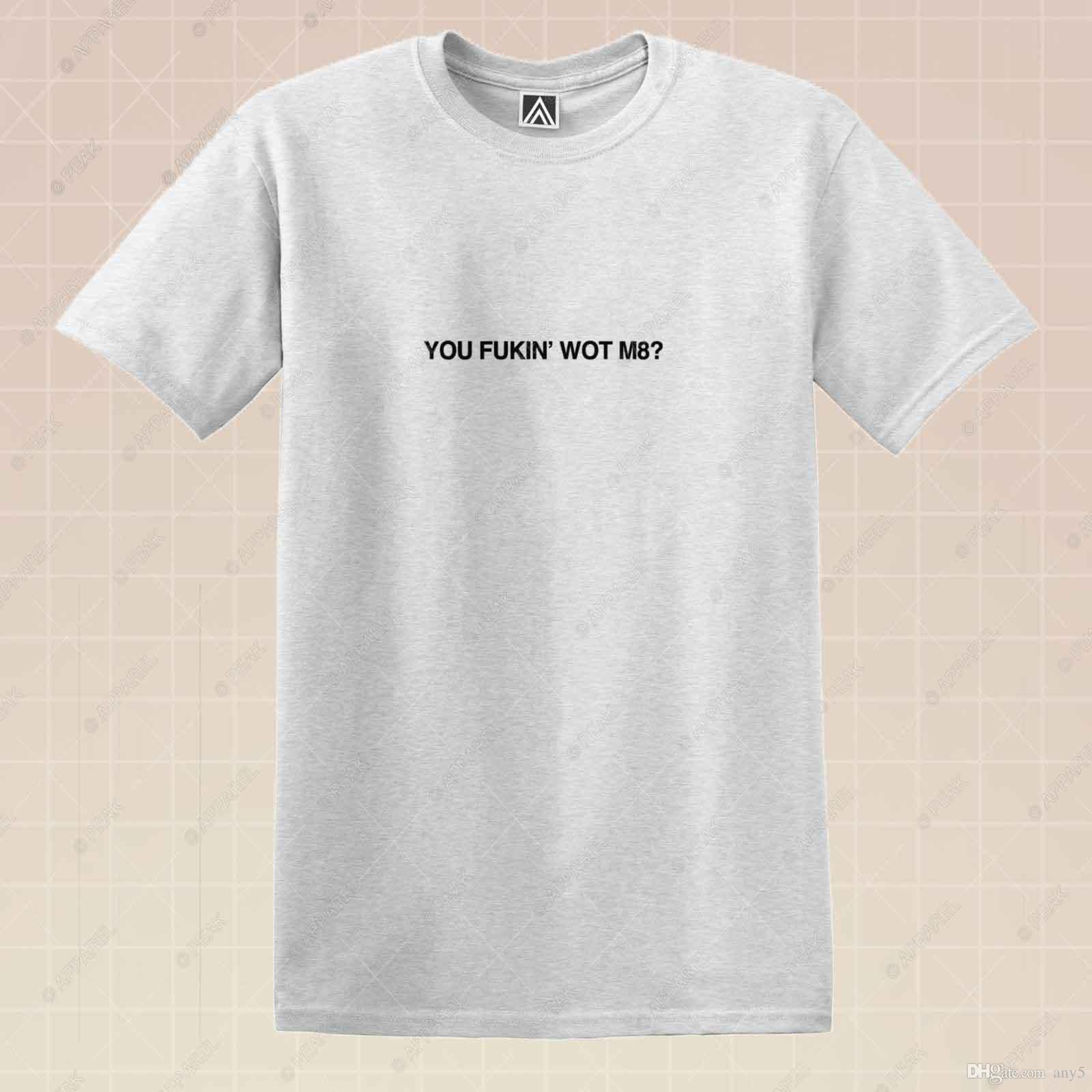 9998071d Wot Mate T Shirt Chav Parody Slogan Hipster Tee Festival Indie Hypebeast  Top White Shirt Tee Shirts From Any5, $13.19  DHgate.Com