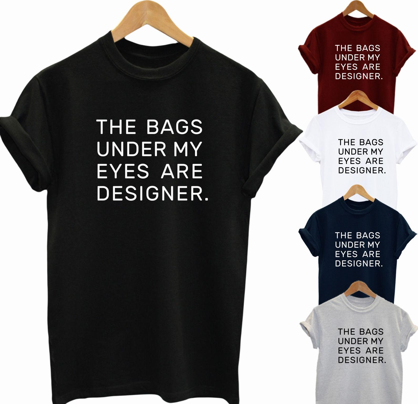 The Bags Under My Eyes Are Designer T Shirt Hipster Indie Wholesale