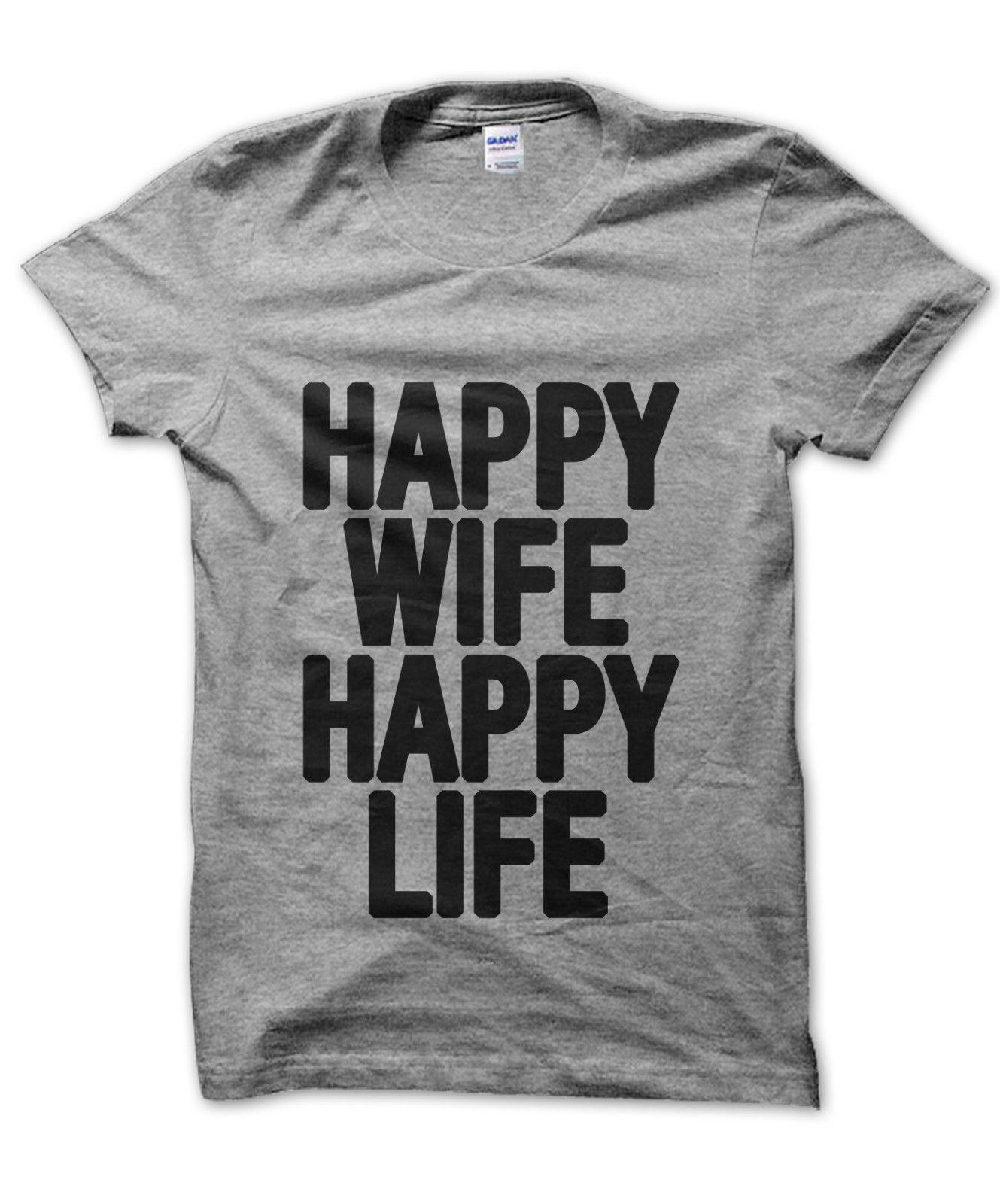 9195ba05e Happy Wife Happy Life Unisex T Shirt Funny Husband Shirt Joke Marriage Tee  Funny Unisex Casual Tee Gift Shirts T Funky T Shirts For Women From  Fat_dad, ...