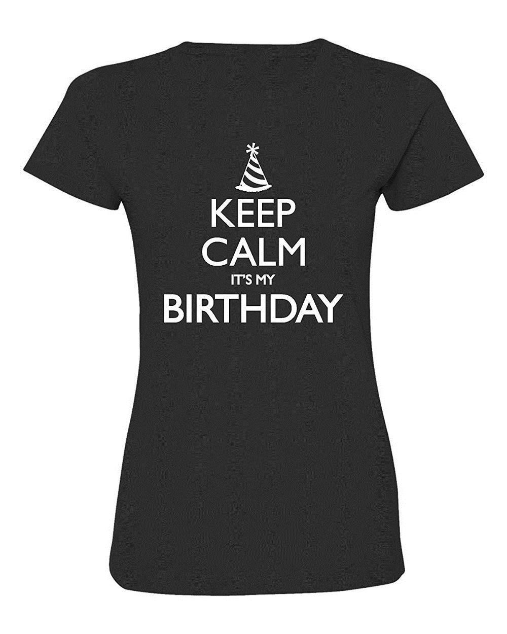 Make Your Own T Shirt Design Women Keep Calm ItS My Birthday Deluxe Soft O Neck Short Sleeve Shirts Tees Online Print From Topteeforprint