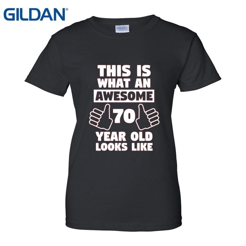 Awesome 70 Year Old Birthday Gift 70th T Shirts Online Custom Women White Tee Design Summer Good Quality Shirt Formal