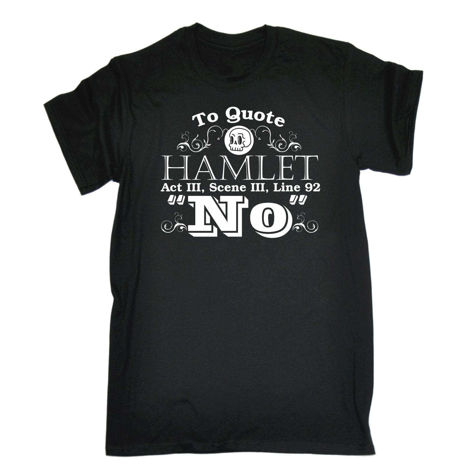 To Quote Hamlet T Shirt Tee Shakespeare Clever Funny Birthday Gift Present Him Black Style Summer Short Sleeve Cotton Sites Quirky Shirts From