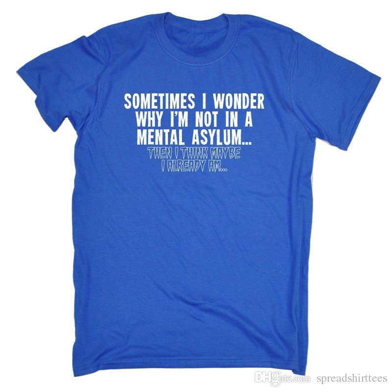 16164570 Designer Shirts Sometimes I Wonder Mental Men'S Premium O-Neck Short-Sleeve  Tee Shirts Tee Shirt Printing Funny T Shirts for Men Diy T Shirt Online  with ...