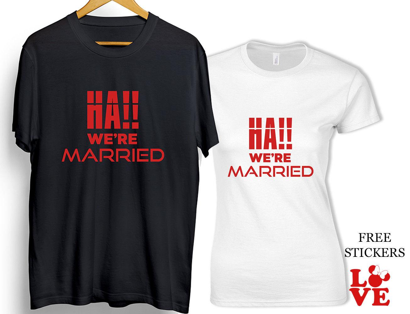 106055fed HA We're Married T-shirt Funny New Couples Husband Wife Honey moon Love Gift  Top Funny free shipping Unisex Casual tee gift