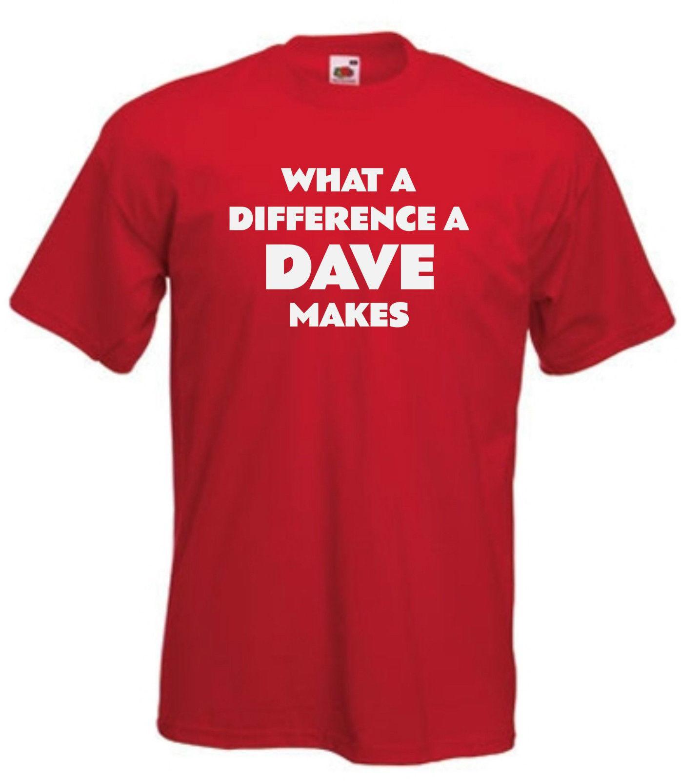 36bee2e75 DAVE T SHIRT FUNNY TSHIRT JOKE T SHIRT SIZES S XXL Tee Shirts Sale  Designable T Shirts From Tshirtbuzz, $11.01  DHgate.Com