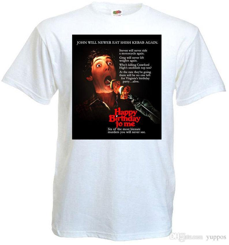Happy Birthday To Me Ver11 T Shirt White Movie Poster All Sizes S5XLShort Sleeve Printed O Neck Tee For Men Design Shirts Funny From