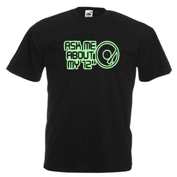 Dj Vinyl 12 Funny Slogan Glow In The Dark Mens Adults T Shirt T