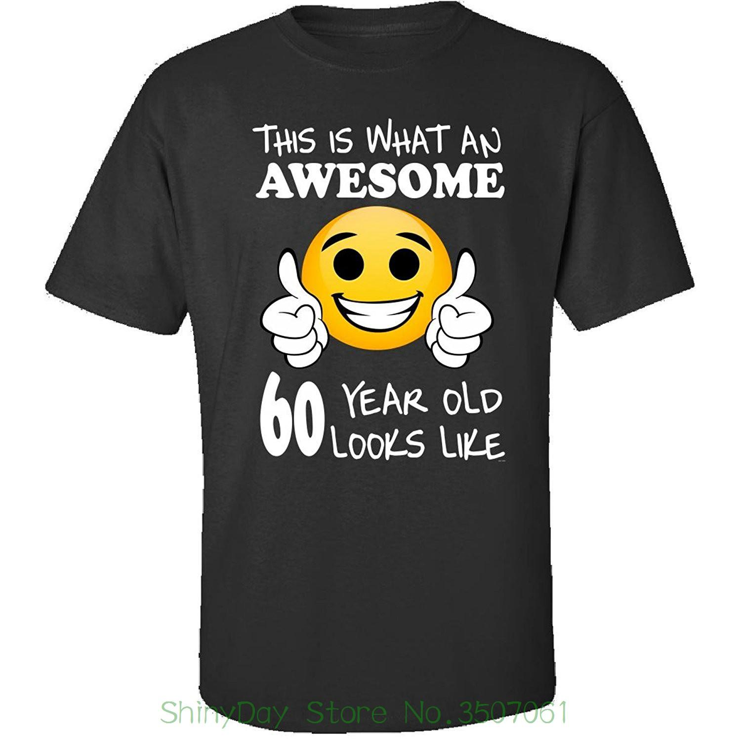 Tops Summer Cool Funny T Shirt Emoji Birthday 60th Presents Men 60 Year Old Gift Adult Casual Shirts With From Shinydaystore