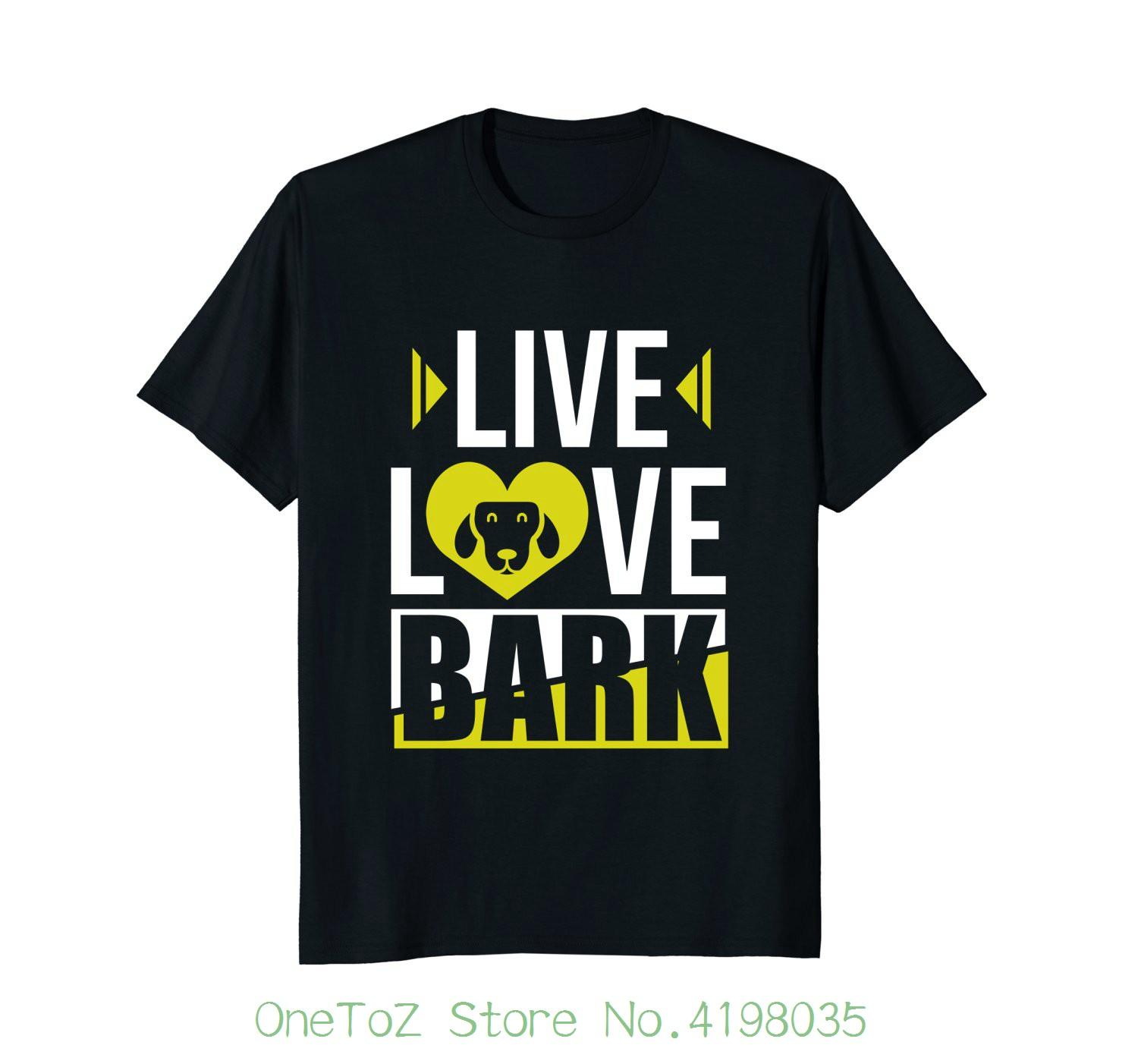 7f4ca08d Live Love Bark Funny Dog Lover Tshirt , Dog Mon Or Dad Tee Pure Cotton  Round Collar Men Tees Design T Shirt Of The Day From Onetozstore, $24.2|  DHgate.Com