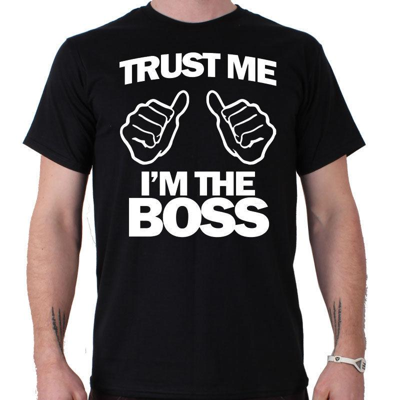 76841458c Trust Me I'M The Boss Funny T Shirt Cool Funny T Shirts On T Shirt ...
