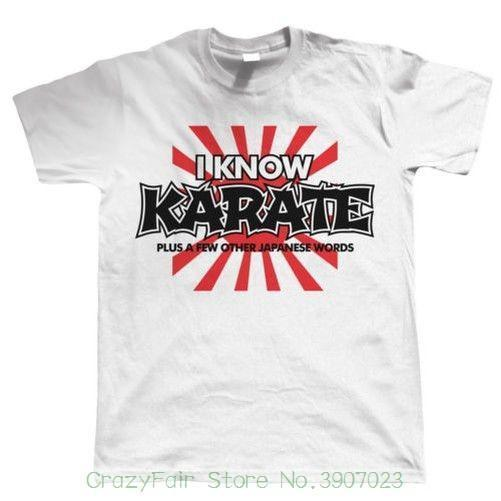 4f1c129c3 I Know Karate , Mens Funny Martial Artist T Shirt High Quality Custom  Printed Tops Hipster Tees T Shirt White T Shirt Designs Awesome T Shirt  Sites From ...