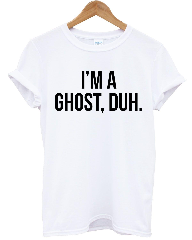 7fdfa60e6 Im A Ghost Duh Halloween T Shirt Costume Women Men Kid Tshirt Funny Slogan  L114Funny Unisex Casual Gift Shop T Shirts Online T Shirt Shirt From ...