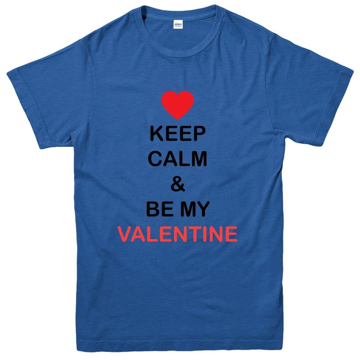 Keep Calm Be My Valentine T Shirt Valentines Day Spoof Tee Top