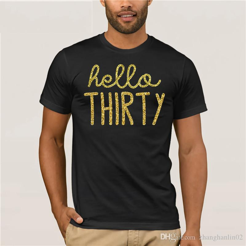 6f9bc1eb5b Hello Thirty 30 Year Old Funny 30th Birthday Shirt Womens T Summer Dress T Shirt  Funny Tshirts Long Sleeve Shirts From Zhanghanlin02, $14.21| DHgate.Com